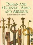 Indian and Oriental Arms and Armour, Lord Egerton of Tatton, 0486422291