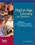 Digital-Age Literacy for Teachers : Applying Technology Standards to Everday Practice, Brooks-Young, Susan, 1564842290