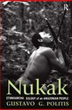 Nukak : Ethnoarchaeology of an Amazonian People, Politis, Gustavo, 1598742299