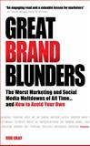 Great Brand Blunders, Rob Gray, 1780592299