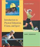 Introduction to Physical Education, Fitness, and Sport with PowerWeb, Siedentop, Daryl, 0072552301