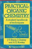 Practical Organic Chemistry, J. T. Sharp and I. Gosney, 0412282305