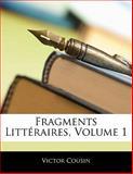 Fragments Littéraires, Victor Cousin, 1141752301