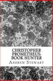 Christopher Prometheus: Book Hunter, Andrew Stewart, 1497572304