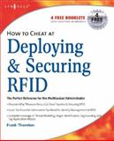 How to Cheat at Deploying and Securing RFID, Thornton, Frank and Sanghera, Paul, 1597492302