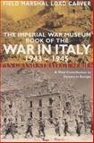 The Imperial War Museum Book of the War in Italy 1943-45, Field Marshal Carver, 0330482300