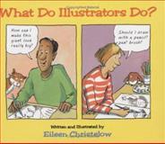 What Do Illustrators Do?, Eileen Christelow, 0395902304
