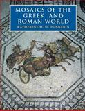 Mosaics of the Greek and Roman World, Katherine M. D. Dunbabin, 0521002303