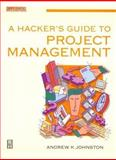 A Hacker's Guide to Project Management, Johnston, Andrew, 075062230X