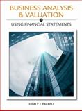 Business Analysis Valuation : Using Financial Statements (No Cases), Healy, Paul M. and Palepu, Krishna G., 1111972303