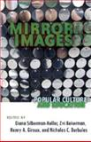 Mirror Images : Popular Culture and Education, Silberman-Keller, Diana, 1433102307