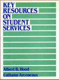 Key Resources on Student Services : A Guide to the Field and Its Literature, Hodd, Albert B. and Arceneaux, Cathann, 1555422306