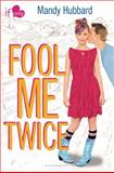 Fool Me Twice, Mandy Hubbard, 1619632306