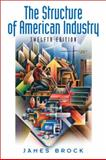 The Structure of American Industry, Brock, James W. and Adams, Walter, 0132302306