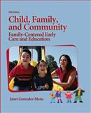 Child, Family, and Community : Family-Centered Early Care Education, Gonzalez-Mena, Janet, 0135132304