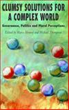 Clumsy Solutions for a Complex World : Governance, Politics and Plural Perceptions, Verweij, Marco, 0230002307