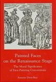 Painted Faces on the Renaissance Stage : The Moral Significance of Face-Painting Conventions, Drew-Bear, Annette, 0838752306