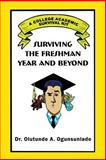 Surviving the Freshman Year and Beyond, Ogunsunlade, Olutunde A., 1618562304