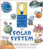 Don't Know Much about the Solar System, Kenneth C. Davis, 0064462307