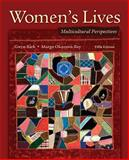 Women's Lives : Multicultural Perspectives, Kirk, Gwyn and Okazawa-Rey, Margo, 0073512303