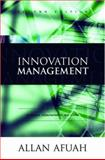 Innovation Management : Strategies, Implementation, and Profits, Afuah, Allan, 0195142306