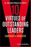 Ten Virtues of Outstanding Leaders : Leadership and Character, Gini, Al and Green, Ronald M., 0470672307