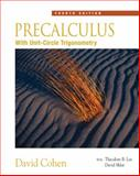 Precalculus : With Unit Circle Trigonometry, Cohen, David, 0534402305