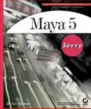Maya 5 Savvy, John L. Kundert-Gibbs and Peter Lee, 0782142303