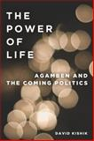 The Power of Life, David Kishik, 0804772304