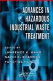 Advances in Hazardous Industrial Waste Treatment, Wang, Lawrence K., 1420072307