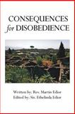 Consequences for Disobedience, Rev. Martin Edior, 1493102303