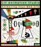 GIF Animation Studio : Animating Your Website, Koman, Richard, 1565922301