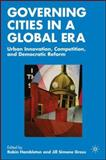 Governing Cities in a Global Era : Urban Innovation, Competition, and Democratic Reform, Hambleton, Robin and Gross, Jill Simone, 0230602304