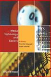 Media Technology and Society : A History from the Telegraph to the Internet, Winston, Brian, 041514230X