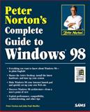 Peter Norton's Complete Guide to Windows 98, Norton, Peter, 0672312301