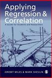 Applying Regression and Correlation : A Guide for Students and Researchers, Miles, Jeremy and Shevlin, Mark, 0761962301