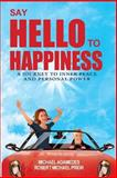 Say Hello to Happiness, Michael Adamedes and Robert Michael Prior, 0987232304