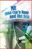 Me (and Cap'n Ron) and the Sea, Jeanne Tew, 1482062305