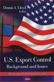 U. S. Export Control: Background and Issues, , 1607412306