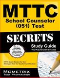 MTTC School Counselor (051) Test Secrets Study Guide : MTTC Exam Review for the Michigan Test for Teacher Certification, MTTC Exam Secrets Test Prep Team, 1630942308