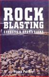 Rock Blasting : Effects and Operations, Roy, Pijush Pal, 0415372305