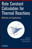 Rate Constant Estimation for Thermal Reactions : Methods and Applications, , 0470582308