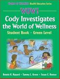Cody Investigates the World of Wellness, Bonnie K. Nygard and Tammy L. Green, 0736062300
