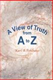 A View of Truth from A to Z, Pohlhaus, Karl A., 0971382301