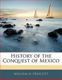 History of the Conquest of Mexico, William H. Prescott, 1142002306