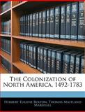 The Colonization of North America, 1492-1783, Herbert Eugene Bolton and Thomas Maitland Marshall, 1143852303