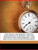 Das Recht der Kirche und Die Staatsgewalt in Bayern, M a Strodl, 1149272309