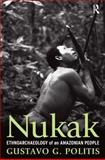 Nukak : Ethnoarchaeology of an Amazonian People, Politis, Gustavo, 1598742302