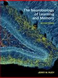 The Neurobiology of Learning, Jerry W. Rudy, 1605352306