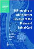 MR Imaging in White Matter Diseases of the Brain and Spinal Cord, , 3540402306
